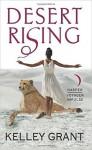 Desert Rising - Kelley Grant
