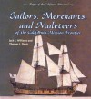 Sailors, Merchants, and Muleteers of the California Mission Frontier - Jack S. Williams, Thomas L. Davis