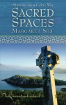 Sacred Spaces: Stations on a Celtic Way - Margaret Silf