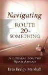 Navigating Route 20-Something - Erin Marshall