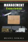 Management Experience - Brian E. Niskala