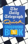 The Daily Telegraph Quick Crossword Book 31 - Telegraph Group Limited