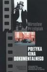 Poetyka kina dokumentalnego - Mirosław Przylipiak