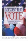 Before the Vote: Forecasting American National Elections - James E. Campbell