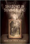 Shadows in Summerland - Adrian Van Young