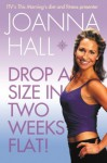 Drop a Size in Two Weeks Flat! - Joanna Hall