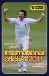 The Wisden Guide to International Cricket 2011. by Steven Lynch - Steven Lynch