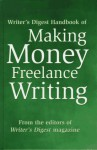 Writer's Digest Handbook of Making Money Freelance Writing - Writer's Digest Books