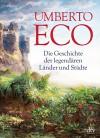 Die Geschichte der legendären Länder und Städte: Durchgehend vierfarbig (dtv Sachbuch) - Umberto Eco, Barbara Schaden, Martin Pfeiffer