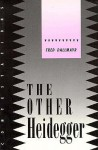 The Other Heidegger - Fred R. Dallmayr