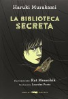 La Biblioteca Secreta (Serie Illustrata) - Haruki Murakami, Kat Menschik