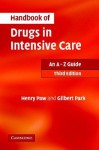 Handbook of Drugs in Intensive Care: An A-Z Guide - Henry G. W. Paw, Gilbert R. Park