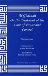 On the Treatment of Love of Power and Control (Great Books of the Islamic World) - Abu Hamed Muhammad al-Ghazzali, Jay R. Crook, Laleh Bakhtiar