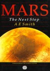 Mars the Next Step - Arthur E. Smith, Heather Couper
