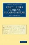 Cartulaires Fran Ais En Angleterre - Paul Marchegay