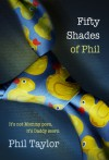 Fifty Shades of Phil - Phil Taylor