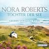 Töchter der See (Irland-Trilogie 3) - Nora Roberts, Elena Wilms, Deutschland Random House Audio