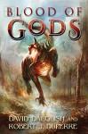 Blood of Gods (The Breaking World Book 3) - David Dalglish, Robert J. Duperre