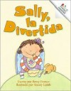 Sally, la Divertida = Silly Sally - Betsy Franco, Stacey Lamb