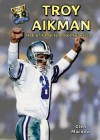 Troy Aikman: Hall of Fame Football Superstar (Hall of Fame Sports Greats) - Glen MacNow