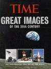Great Images of the 20th Century: The Photographs That Define Our Times - Kelly Knauer