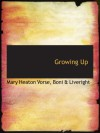 Growing Up - Mary Heaton Vorse