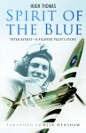 Spirit of the Blue: A Fighter Pilot's Story - Hugh Thomas