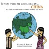 If You Were Me and Lived in...China: A Child's Introduction to Culture Around the World - Kelsea Parks Wierenga, Carole P. Roman