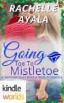 Going Toe to Mistletoe (Sapphire Falls) - Rachelle Ayala