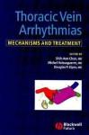 Thoracic Vein Arrhythmias: Mechanisms and Treatment - Michel Haissaguerre, Douglas Zipes