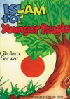Islam For Younger People - Ghulam Sarwar