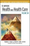 To Improve Health and Health Care: Volume XIII - Stephen L. Isaacs, David C. Colby
