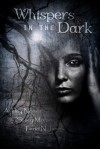 Whispers in the Dark - Ashley Nemer, Stacy A Moran, Torie N. James