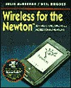 Wireless for the Newton: Software Development for Mobile Communications - Julie McKeehan, Neil Rhodes