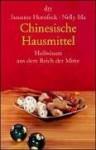 Chinesische Hausmittel : Heilwissen aus dem Reich der Mitte - Susanne Hornfeck