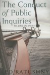 The Conduct of Public Inquiries: Law, Policy, and Practice - Ed Ratushny