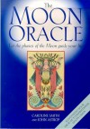 The Moon Oracle: Let the Phases of the Moon Guide Your Life - Caroline Smith, John Astrop