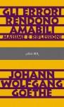 Gli errori rendono amabili - Johann Wolfgang von Goethe, Sossio Giametta