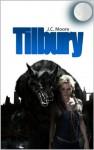 Tilbury: A Werewolf Love Story - J.C. Moore