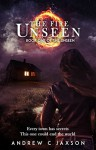 The Fire Unseen (Unseen Series #1) - Andrew C. Jaxson