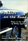 Peddler on the Road: Days in the Life of Willy Sypher: Poems - Louis Daniel Brodsky