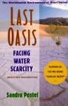 Last Oasis: Facing Water Scarcity - Sandra Postel