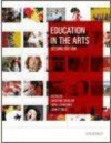 Education in the Arts 2e - Christine Sinclair, Neryl Jeanneret, John O'Toole
