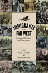 Immigrants in the Far West: Historical Identities and Experiences - Jessie L. Embry, Brian Q. Cannon