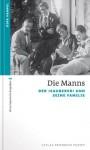 Die Manns: Der >Zauberer< und seine Familie (German Edition) - Dirk Hempel