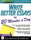 Write Better Essays in 20 Minutes a Day - Learning Express LLC