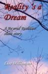 Reality is a Dream (beyond Realties 4) - Lisa Williamson