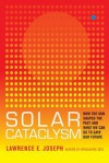 Solar Cataclysm: How the Sun Shaped the Past and What We Can Do to Save Our Future - Lawrence E. Joseph