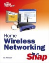 Home Wireless Networking in a Snap - Joseph W. Habraken