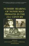 Nursery Rearing of Nonhuman Primates in the 21st Century - Gene P. Sackett, Gerald C. Ruppenthal, Kate Elias